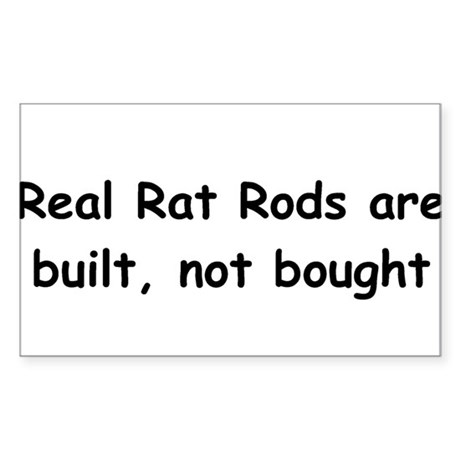 Real Rat Rod Are Built Not Bought Sticker (Rectang