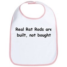 Real Rat Rod Are Built Not Bought Bib