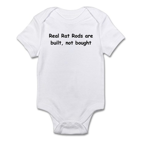 Real Rat Rod Are Built Not Bought Infant Bodysuit