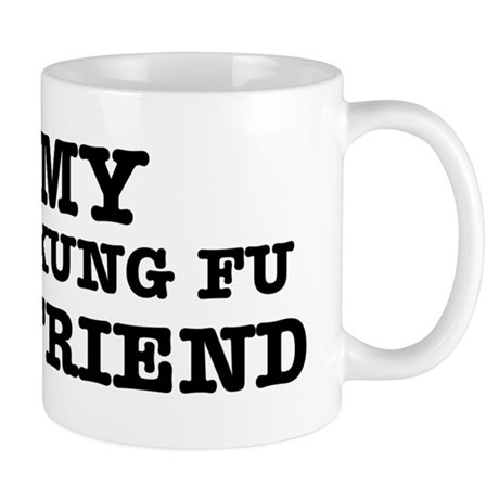I love my Kung-fu Girlfriend Mug