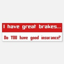 Great Breaks Good Insurance Bumper Bumper Sticker