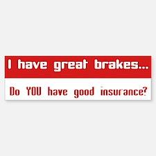 Great Breaks Good Insurance Bumper Bumper Sticker