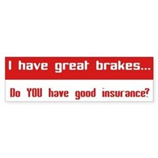 Great Breaks Good Insurance Bumper Sticker
