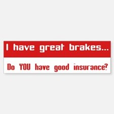 Great Breaks Good Insurance Sticker (Bumper)