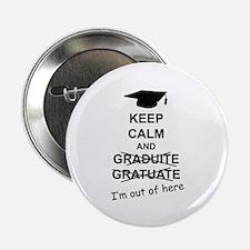"Keep Calm Graduate 2.25"" Button (10 pack)"