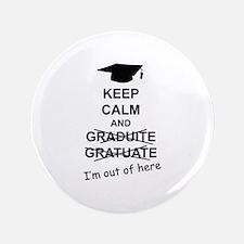 "Keep Calm Graduate 3.5"" Button"