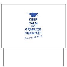 Keep Calm Graduate Yard Sign