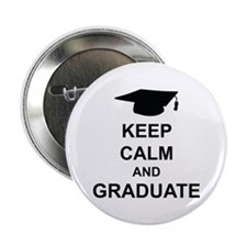 "Keep Calm and Graduate 2.25"" Button"