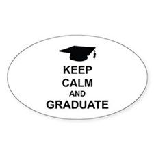 Keep Calm and Graduate Decal