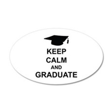 Keep Calm and Graduate 22x14 Oval Wall Peel