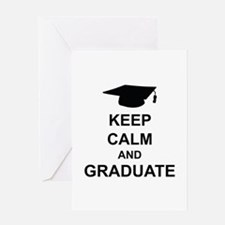 Keep Calm and Graduate Greeting Card