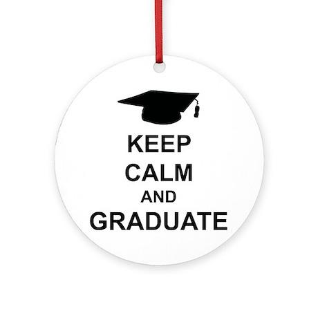 Keep Calm and Graduate Ornament (Round)