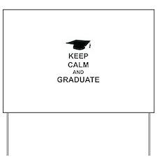 Keep Calm and Graduate Yard Sign