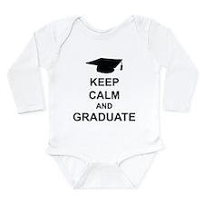Keep Calm and Graduate Long Sleeve Infant Bodysuit