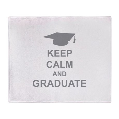 Keep Calm and Graduate Throw Blanket