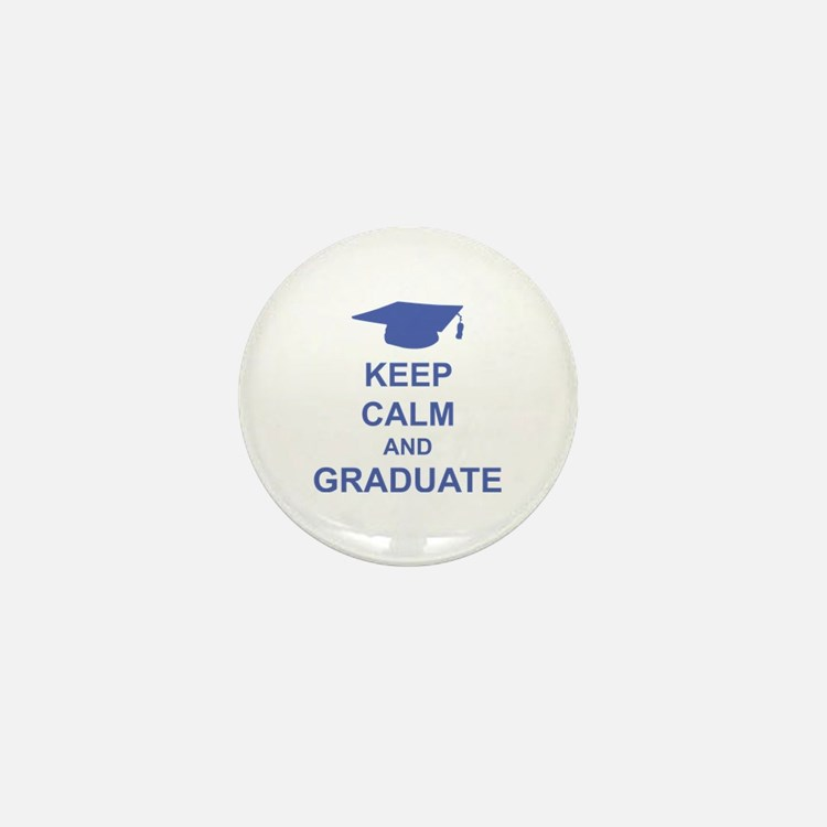 Keep Calm and Graduate Mini Button