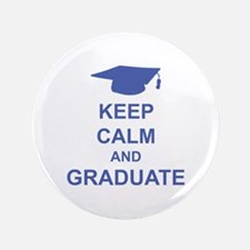 "Keep Calm and Graduate 3.5"" Button"