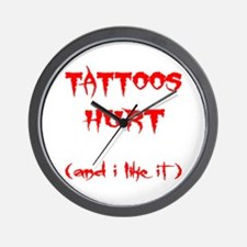 Tattoos Hurt (And I Like It) Wall Clock