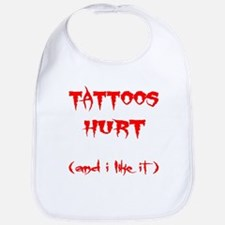 Tattoos Hurt (And I Like It) Bib