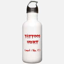 Tattoos Hurt (And I Like It) Water Bottle
