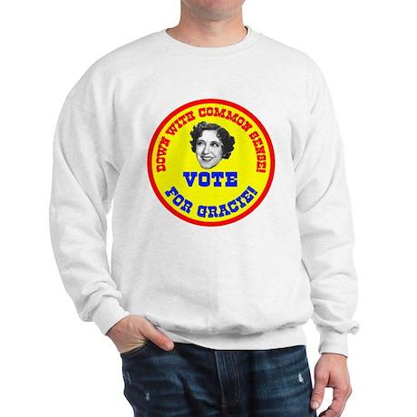 Vote for Gracie! Sweatshirt