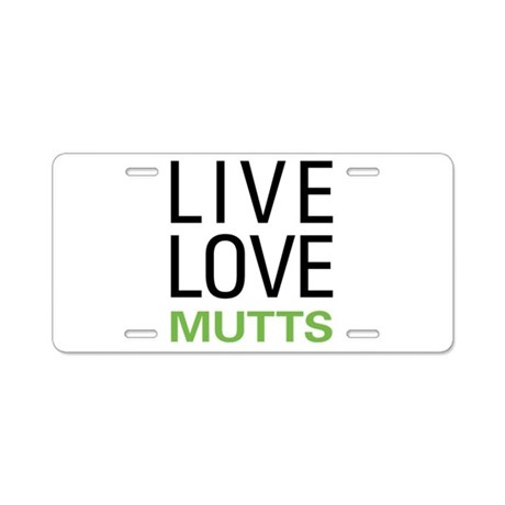 Live Love Mutts Aluminum License Plate