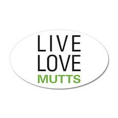 Live Love Mutts 22x14 Oval Wall Peel