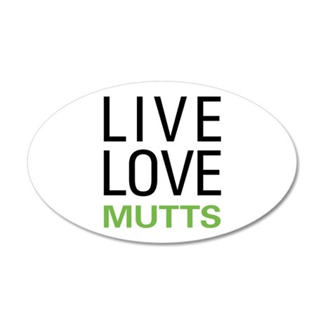 Live Love Mutts 22x14 Oval Wall Peel
