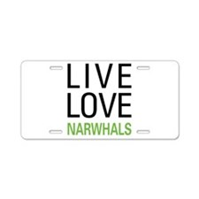 Live Love Narwhals Aluminum License Plate