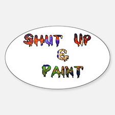 Shut Up & Paint Decal