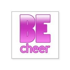 "Be Cheer Square Sticker 3"" x 3"""
