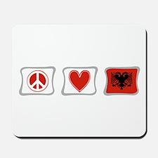 Peace, Love and Albania Mousepad