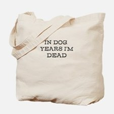 Dead in Dog Years Tote Bag