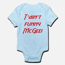 T'ain't funny McGee! Infant Bodysuit