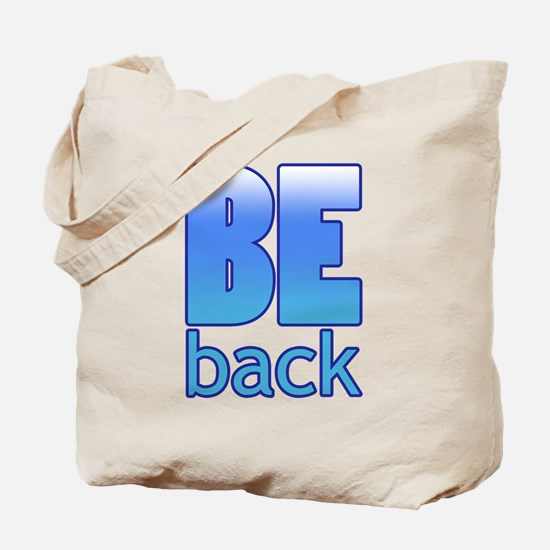 Be Back Tote Bag