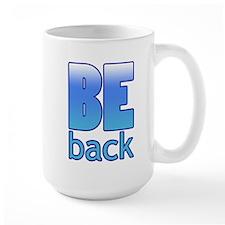 Be Back Mug