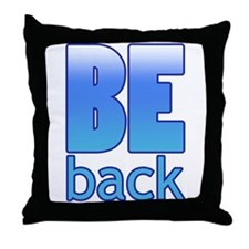 Be Back Throw Pillow