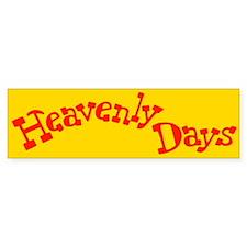 Heavenly Days Bumper Sticker