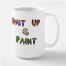 Shut Up & Paint Large Mug