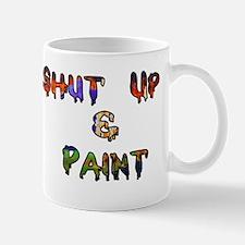 Shut Up & Paint Mug