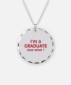 I'm a Graduate. Now What ? Necklace