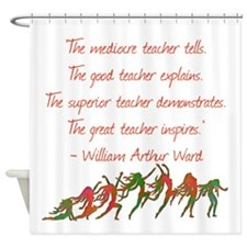 A Teacher Inspires Shower Curtain