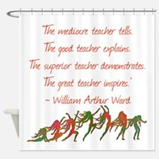 A Teacher Inspires Shower Curtain