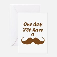 One Day I'll Have A Mustache Greeting Card