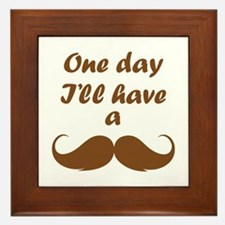 One Day I'll Have A Mustache Framed Tile