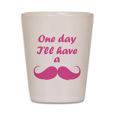 One Day I'll Have A Mustache Shot Glass
