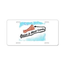 Bacon is Meat Candy 2 Aluminum License Plate