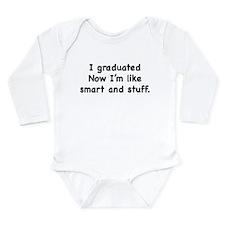 I Graduated Long Sleeve Infant Bodysuit