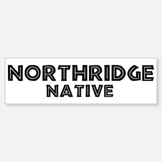 Northridge Native Bumper Bumper Bumper Sticker