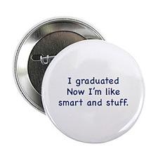 """I Graduated 2.25"""" Button"""
